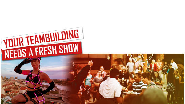 Your teambuilding needs a fresh show